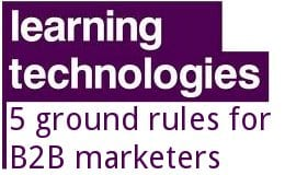 5 ground rules for B2B marketers at Learning Technologies